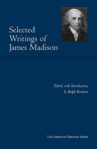9780872206953: Selected Writings of James Madison (American Heritage Series)
