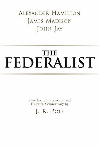 The Federalist (Hackett Classics) (0872207110) by Alexander Hamilton; J. R. Pole; James Madison; John Jay