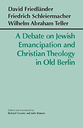 A Debate on Jewish Emancipation and Christian Theology in Old Berlin: David Friedlander