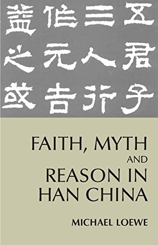 9780872207561: Faith, Myth, and Reason in Han China