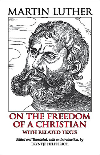 9780872207684: On the Freedom of a Christian: With Related Texts (Hackett Classics)