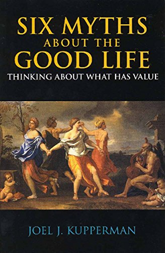 9780872207820: Six Myths about the Good Life: Thinking about What Has Value