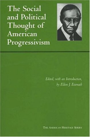 9780872207851: Social and Political Thought of American Progressivism (The American Heritage Series)