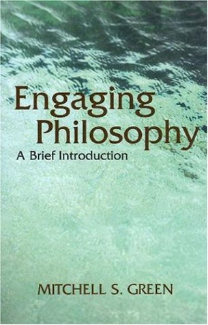 Engaging Philosophy: A Brief Introduction (Hardback): Mitchell S. Green
