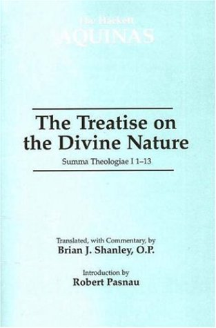 The Treatise On The Divine Nature: Summa Theologiae I, 1-13 (0872208060) by Thomas Aquinas; Brian J. Shanley