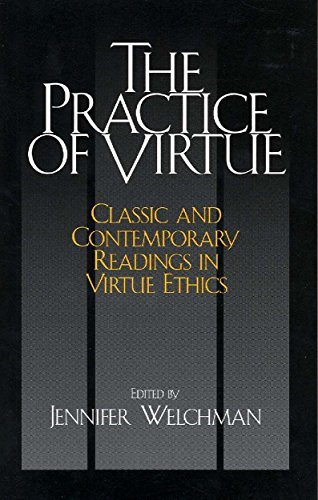 9780872208094: The Practice of Virtue: Classic and Contemporary Readings in Virtue Ethics