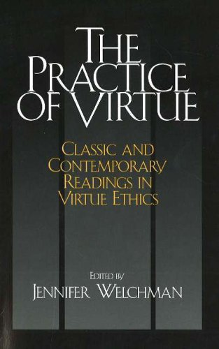 9780872208100: The Practice of Virtue: Classic and Contemporary Readings in Virtue Ethics