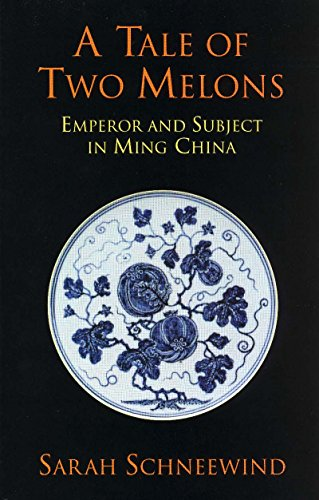 9780872208247: A Tale of Two Melons: Emperor and Subject in Ming China