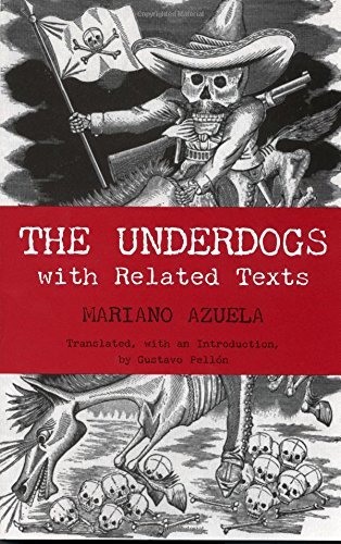 9780872208346: Underdogs: With Related Texts: Pictures and Scenes from the Present Revolution (Hackett Classics)