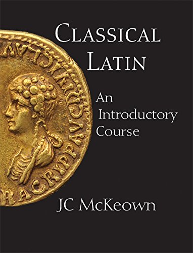 9780872208513: Classical Latin: An Introductory Course