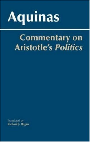 Commentary on Aristotle's Politics (0872208702) by Saint Thomas Aquinas