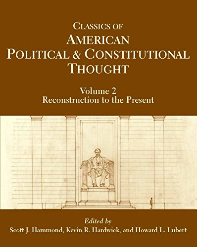 9780872208858: Classics of American Political and Constitutional Thought, Volume 2: Reconstruction to the Present
