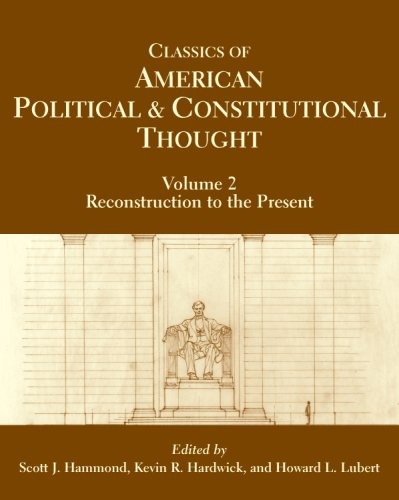 9780872208865: Classics of American Political and Constitutional Thought, Volume 2: Reconstruction to the Present