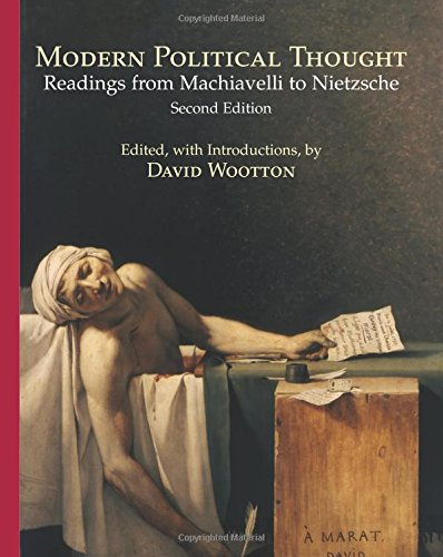 Modern Political Thought: Readings from Machiavelli to: David Wootton, David