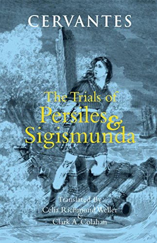The Trials of Persiles and Sigismunda: A Northern Story (Hackett Classics) (0872209709) by Cervantes