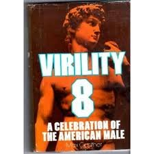 9780872233911: Virility 8: A celebration of the American male