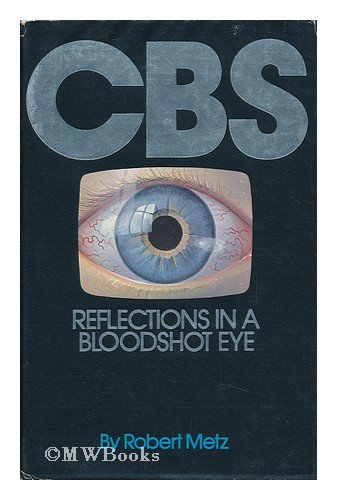 9780872234079: CBS : reflections in a bloodshot eye