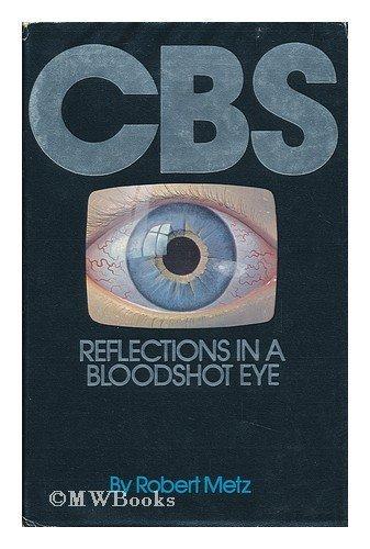 9780872234079: CBS: Reflections in a bloodshot eye