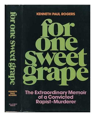For one sweet grape: The extraordinary memoir: Rogers, Kenneth Paul