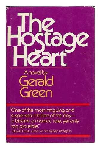 9780872234307: The Hostage Heart: A novel