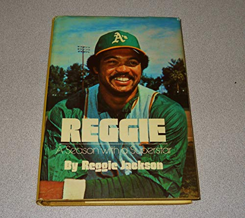 Reggie: A season with a superstar: Jackson, Reggie