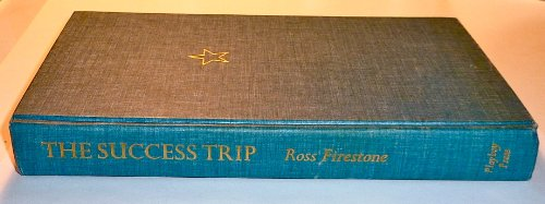 The success trip--how they made it, how they feel about it: Firestone, Ross