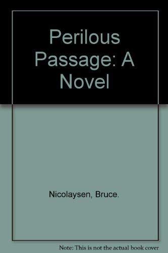 9780872234697: Perilous Passage: A Novel
