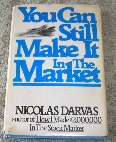 YOU CAN STILL MAKE IT IN THE MARKET: Darvas, Nicolas