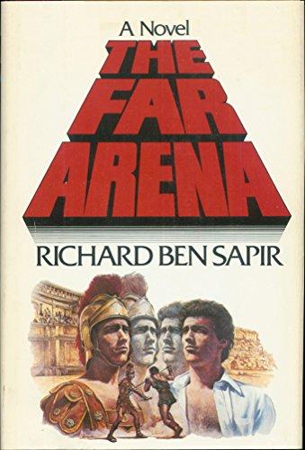The Far Arena: Sapir, Richard Ben