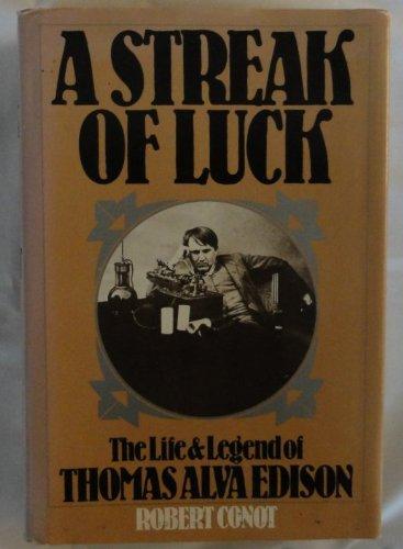 9780872235212: A Streak of Luck : The Life and Legend of Thomas Alva Edison