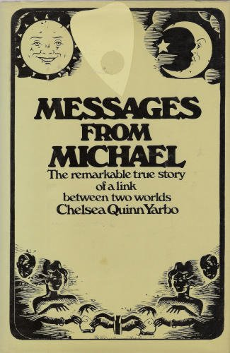 Messages from Michael on the Nature of the Evolution of the Human Soul: Yarbro, Chelsea Quinn;...
