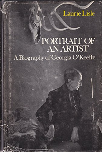 9780872235656: Portrait of an Artist: A Biography of Georgia O'Keeffe