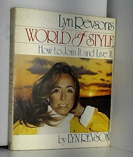 Lyn Revson's world of style: How to join it and live it: Revson, Lyn
