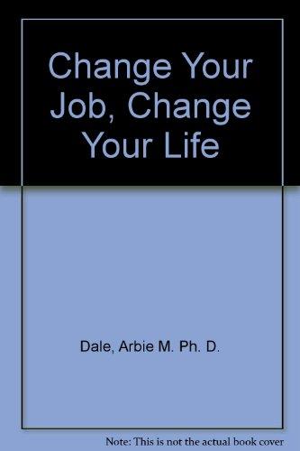 9780872235731: Change Your Job, Change Your Life