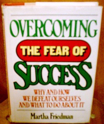 Overcoming the Fear of Success: Friedman, Martha