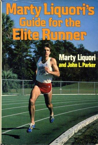 Marty Liquori's Guide for the elite runner: Marty Liquori; John L Parker
