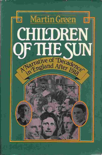 "9780872236288: Children of the sun: A narrative of ""decadence"" in England after 1918"