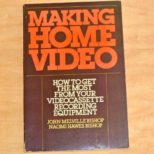 Making Home Video: Bishop, John Melville & Naomi Melville