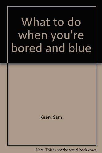 9780872236325: What to Do When You're Bored and Blue