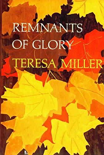 Remnants of Glory: Miller, Teresa
