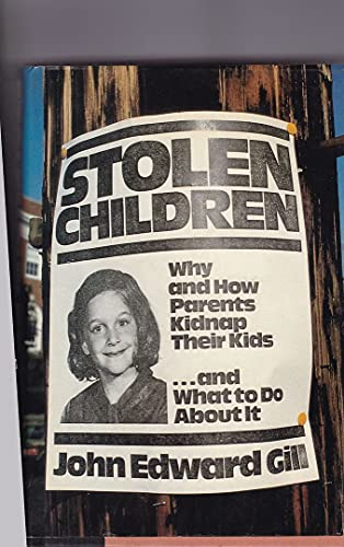9780872236677: Stolen children: How and why parents kidnap their kids--and what to do about it