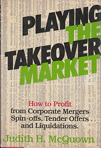 9780872237070: Playing the takeover market: How to profit from corporate mergers, spinoffs, tender offers, and liquidations