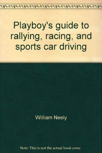 9780872237094: Playboy's guide to rallying, racing, and sports car driving