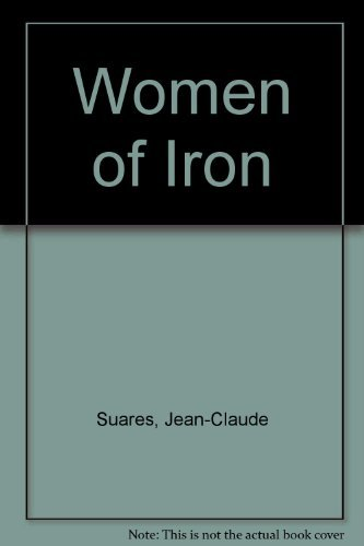 Women of Iron, The World of Female: Suares, J.C.; Cohen,
