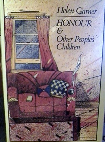 Honour & Other people's children: Two stories: Garner, Helen