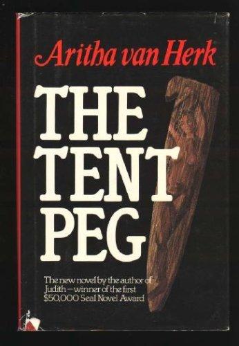 9780872237513: The Tent Peg: A Novel