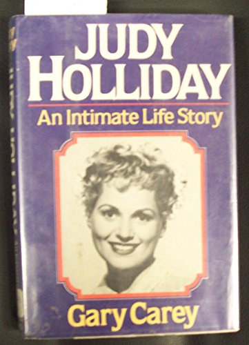 9780872237575: Judy Holliday: An Intimate Life Story