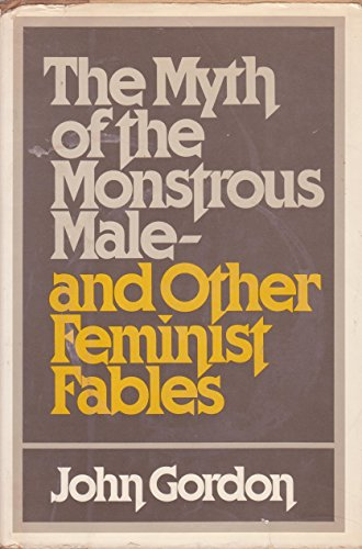 9780872237582: The myth of the monstrous male, and other feminist fables