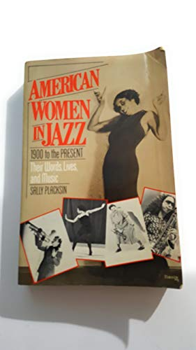 9780872237605: American Women in Jazz: 1900 to the Present : Their Words, Lives, and Music