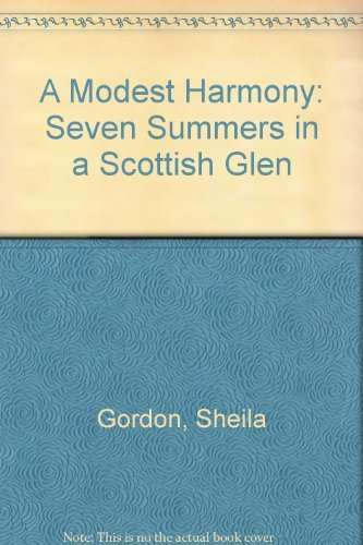 9780872237728: A Modest Harmony: Seven Summers in a Scottish Glen